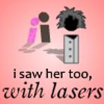 Я побачив її біля лазерів